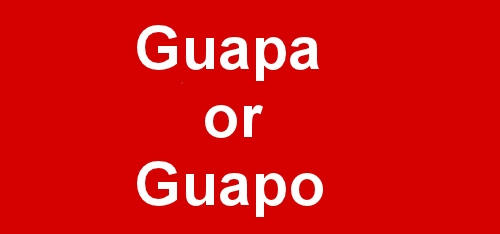 What Does the Spanish Word Guapa/Guapo Mean in English?